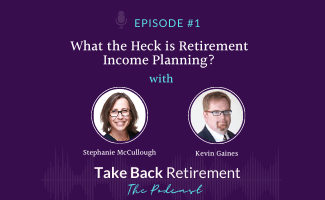 What the Heck is Retirement Income Planning?