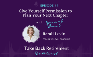 Give Yourself Permission to Plan Your Next Chapter, with Randi Levin