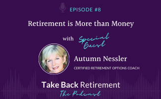 Retirement is More than Money with Autumn Nessler