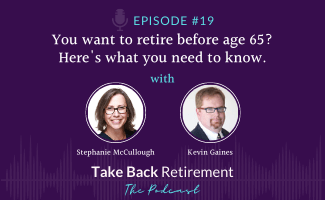 You Want to Retire Before Age 65? Here's What You Need to Know